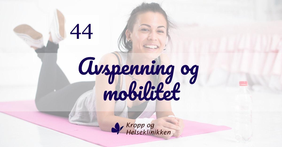 Avspenning og mobilitet - Ukens treningsøkt - Kropp og Helseklinikken, Gjøvik