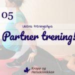 Ukens treningsøkt - Partner trening - Kropp og Helseklinikken