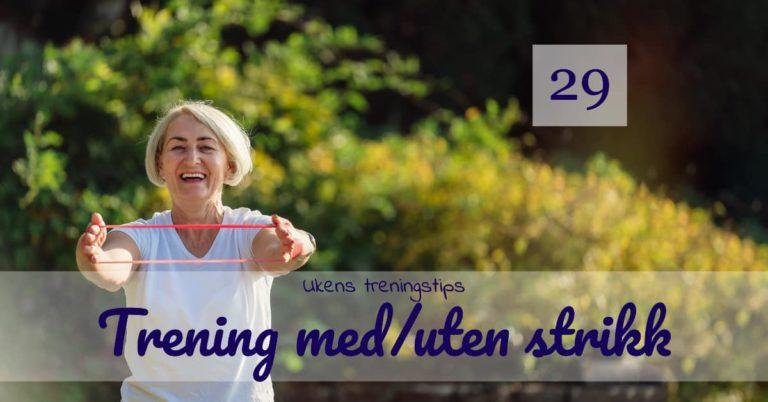 Ukens treningsøkt - Trening med og uten strikk - Kropp og Helseklinikken