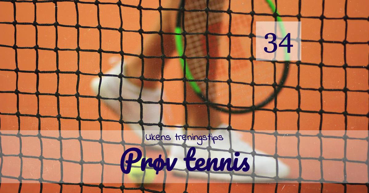 Ukens treningsøkt - Tennis - Kropp og Helseklinikken
